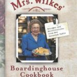[PDF] [EPUB] Mrs. Wilkes' Boardinghouse Cookbook: Recipes and Recollections from Her Savannah Table Download