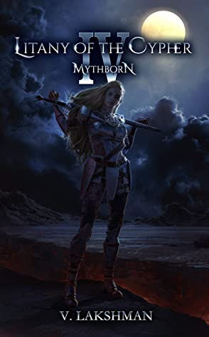 [PDF] [EPUB] Mythborn IV: Litany of the Cypher (Fate of the Sovereign Book 4) Download by V. Lakshman
