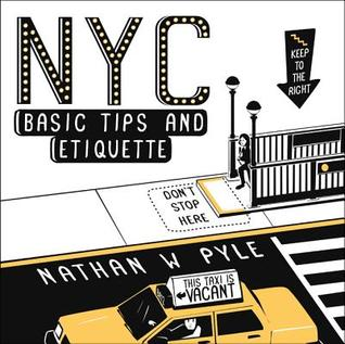 [PDF] [EPUB] NYC Basic Tips and Etiquette Download by Nathan W. Pyle
