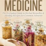 [PDF] [EPUB] Nature's Medicine: The Everyday Guide to Herbal Remedies and Healing Recipes for Common Ailments (Natural Cures and Herbal Remedies From Your Own Kitchen) Download
