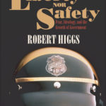 [PDF] [EPUB] Neither Liberty nor Safety: Fear, Ideology, and the Growth of Government Download