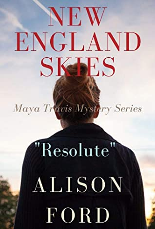 [PDF] [EPUB] New England Skies - Maya Travis Mystery Series: Book Two: Resolute Download by Alison  Ford