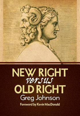 [PDF] [EPUB] New Right vs. Old Right and Other Essays Download by Greg   Johnson