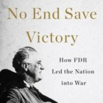 [PDF] [EPUB] No End Save Victory: How FDR Led the Nation into War Download