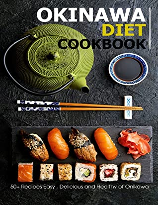 [PDF] [EPUB] OKINAWA DIET Cookbook: 50+ Recipes Easy, Delicious and Healthy of Onikawa Download by Andy Sutton