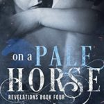 [PDF] [EPUB] On a Pale Horse (Revelations #4) Download