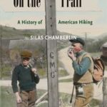 [PDF] [EPUB] On the Trail: A History of American Hiking Download
