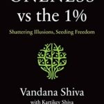 [PDF] [EPUB] Oneness vs. the 1%: Shattering Illusions, Seeding Freedom Download