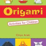 [PDF] [EPUB] Origami Activities for Children: [Origami Book, 20 Projects] Download