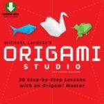 [PDF] [EPUB] Origami Studio: 30 Step-by-Step Lessons with an Origami Master Download