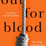 [PDF] [EPUB] Out for Blood (DI Eve Hunter, #2) Download