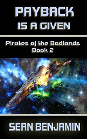 [PDF] [EPUB] Payback Is a Given: Pirates of the Badlands Series Book 2 Download by Sean Benjamin