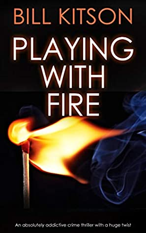[PDF] [EPUB] Playing with Fire (DI Mike Nash #3) Download by Bill Kitson