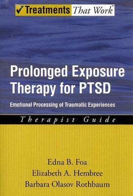 [PDF] [EPUB] Prolonged Exposure Therapy for Ptsd: Emotional Processing of Traumatic Experiences Download by Edna B. Foa