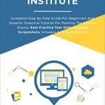 [PDF] [EPUB] Python Institute: Complete Step By Step Guide For Beginners And Experts: Essential Tutorial For Passing The Python Exams. Real Practice Test With Detailed Screenshots, Answers And Explanations Download