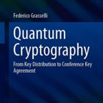 [PDF] [EPUB] Quantum Cryptography: From Key Distribution to Conference Key Agreement (Quantum Science and Technology) Download