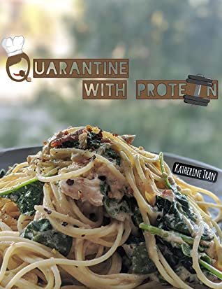 [PDF] [EPUB] Quarantine with Protein: Protein-packed recipes less than 6 feet away Download by Katherine Tran