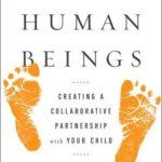 [PDF] [EPUB] Raising Human Beings: Creating a Collaborative Partnership with Your Child Download