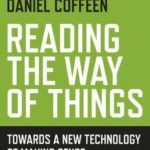 [PDF] [EPUB] Reading the Way of Things: Towards a New Technology of Making Sense Download