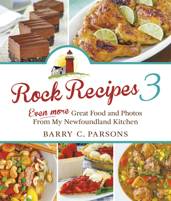 [PDF] [EPUB] Rock Recipes 3: Even More Great Food and Photos from My Newfoundland Kitchen Download by Barry C Parsons