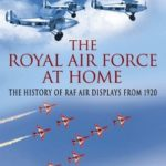 "[PDF] [EPUB] Royal Air Force ""At Home"": The History of RAF Air Displays from 1920 Download"