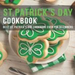 [PDF] [EPUB] ST.Patrick's Day Cookbook: Best ST.Patrick's Day Cookbook ever for beginners Download