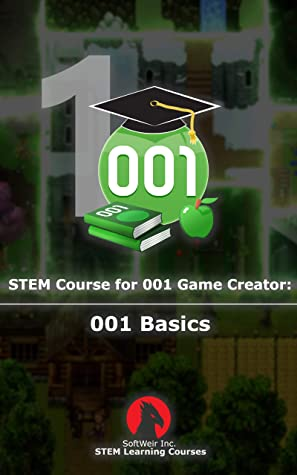 [PDF] [EPUB] STEM Course for 001 Game Creator: 001 Basics (STEM Learning Courses) Download by SoftWeir Inc.