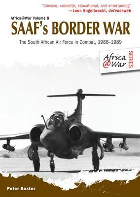 [PDF] [EPUB] Saaf's Border War: The South African Air Force in Combat 1966-89 Download by Peter Baxter