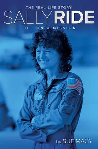 [PDF] [EPUB] Sally Ride: Life on a Mission Download by Sue Macy
