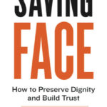 [PDF] [EPUB] Saving Face: How to Preserve Dignity and Build Trust Download