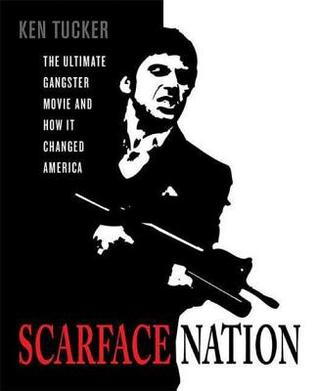 [PDF] [EPUB] Scarface Nation: The Ultimate Gangster Movie and How It Changed America Download by Ken Tucker