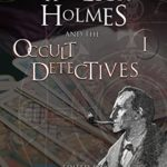 [PDF] [EPUB] Sherlock Holmes and the Occult Detectives Volume One (The Great Detective Universe Book 1) Download