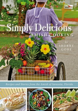[PDF] [EPUB] Simply Delicious Amish Cooking: Recipes and stories from the Amish of Sarasota, Florida Download by Sherry Gore