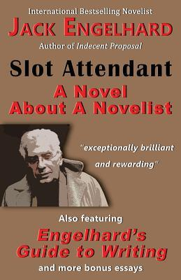 [PDF] [EPUB] Slot Attendant: A Novel about a Novelist Download by Jack Engelhard