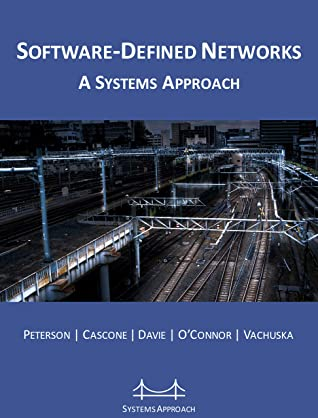 [PDF] [EPUB] Software-Defined Networks: A Systems Approach Download by Larry L. Peterson