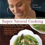 [PDF] [EPUB] Super Natural Cooking: Five Delicious Ways to Incorporate Whole and Natural Foods into Your Cooking Download