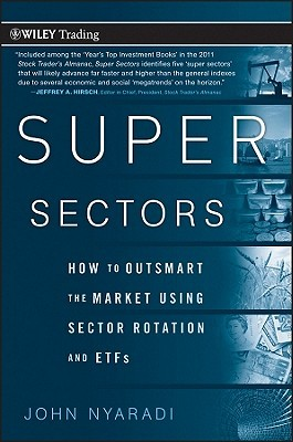 [PDF] [EPUB] Super Sectors: How to Outsmart the Market Using Sector Rotation and Etfs Download by John Nyaradi