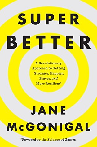 [PDF] [EPUB] SuperBetter: A Revolutionary Approach to Getting Stronger, Happier, Braver and More Resilient--Powered by the Science of Games Download by Jane McGonigal