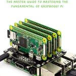 [PDF] [EPUB] THE RASPBERRY PI GUIDE BOOK: The Master Guide To Mastering The Fundamental Of Raspberry Pi Download