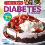 [PDF] [EPUB] Taste of Home Diabetes Cookbook: Eat right, feel great with 370 family-friendly, crave-worthy dishes! Download
