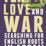 [PDF] [EPUB] Tea, Love and War: Searching for English roots in Assam Download