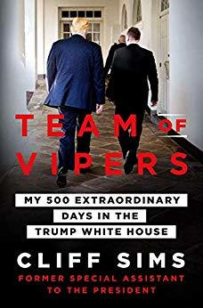 [PDF] [EPUB] Team of Vipers: My 500 Extraordinary Days in the Trump White House Download by Cliff Sims