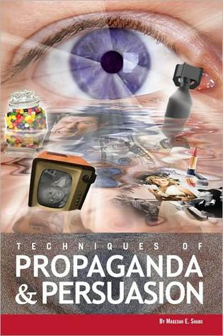 [PDF] [EPUB] Techniques of Propaganda and Persuasion Download by Magedah E. Shabo