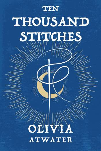 [PDF] [EPUB] Ten Thousand Stitches (Regency Faerie Tales, #2) Download by Olivia Atwater