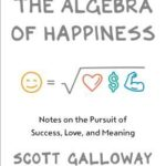 [PDF] [EPUB] The Algebra of Happiness: Finding the Equation for a Life Well Lived Download