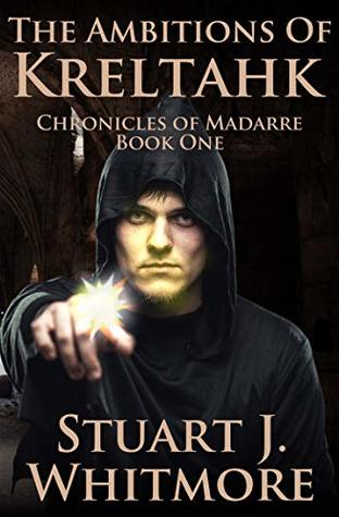 [PDF] [EPUB] The Ambitions of Kreltahk (Chronicles of Madarre Book 1) Download by Stuart J. Whitmore