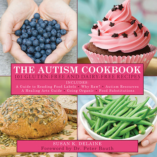 [PDF] [EPUB] The Autism Cookbook: 101 Gluten-Free and Dairy-Free Recipes Download by Susan K. Delaine