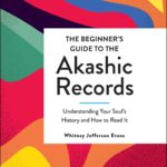 [PDF] [EPUB] The Beginner's Guide to the Akashic Records: Understanding Your Soul's History and How to Read It Download