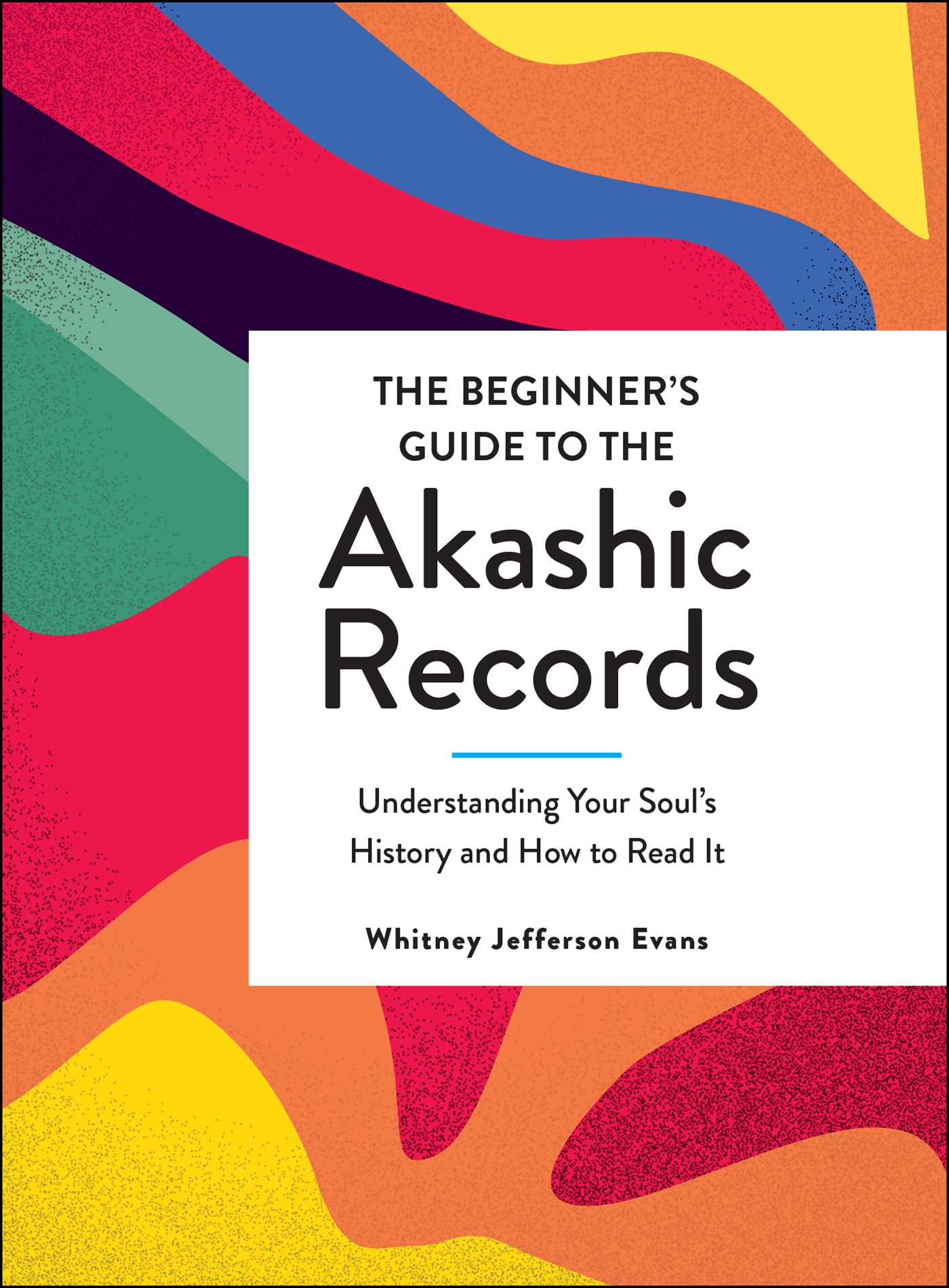 [PDF] [EPUB] The Beginner's Guide to the Akashic Records: Understanding Your Soul's History and How to Read It Download by Whitney Jefferson Evans