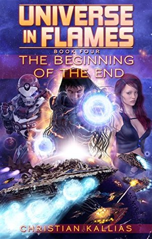[PDF] [EPUB] The Beginning of the End (Universe in Flames, #4) Download by Christian Kallias
